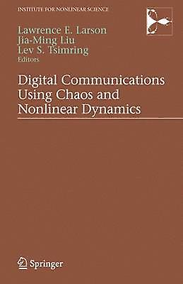 Digital Communications Using Chaos and Nonlinear Dynamics by Liu & JiaMing