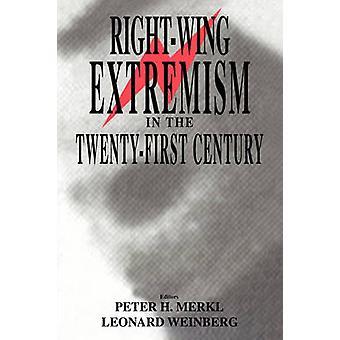 RightWing Extremism in the TwentyFirst Century by Merkl & Peter H.