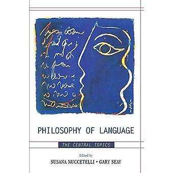 Philosophy of Language The Central Topics by Nuccetelli & Susana