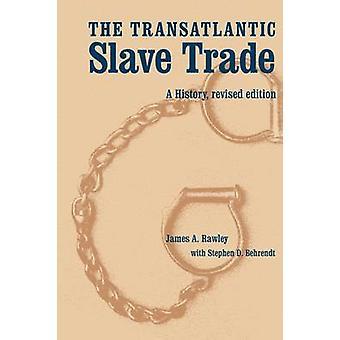Die Geschichte des transatlantischen Sklavenhandels A Revised Edition von Rawley & James A.