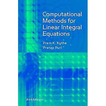 Computational Methods for Linear Integral Equations by Kythe & Prem
