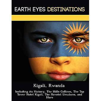 Rwanda Kigali incluyendo su historia el Mille Collines el Top Tower Hotel Kigali el Novotel Umubano por Wilkins y Sandra