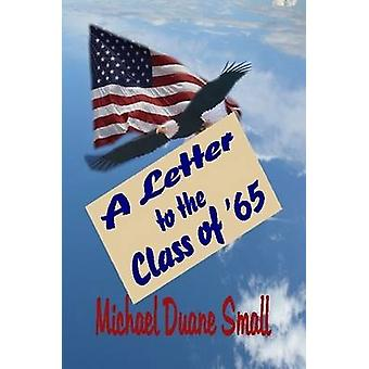 A Letter to the Class of 65 by Small & Michael Duane