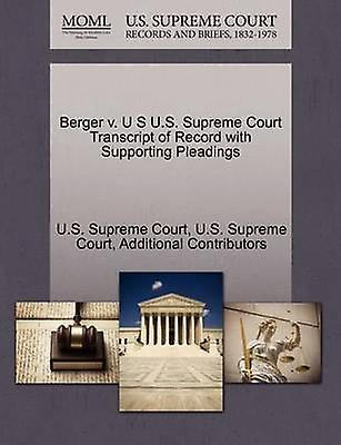 Berger v. U S U.S. Supreme Court Transcript of Record with Supporting Pleadings by U.S. Supreme Court