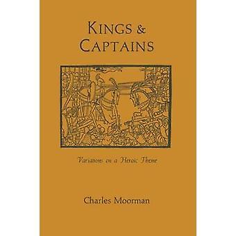 Rois et capitaines Variations sur un thème héroïque de Moorman & Charles