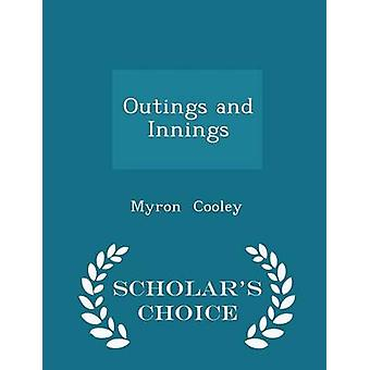 Outings and Innings  Scholars Choice Edition by Cooley & Myron