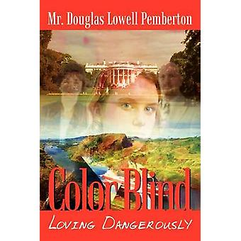 Farbenblind lieben gefährlich von Pemberton & Douglas Lowell
