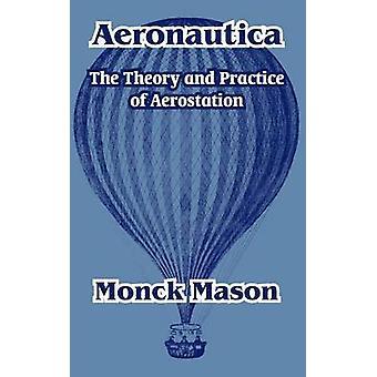 Aeronautica The Theory and Practice of Aerostation by Mason & Monck