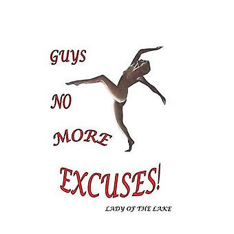Guys No More Excuses by Lady of the Lake