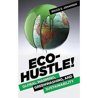 EcoHustle Global opvarmning Greenwashing og bæredygtighed af Johansen & Bruce