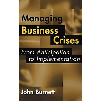 Managing Business kriisejä ennakointi täytäntöönpanoon Burnett & John