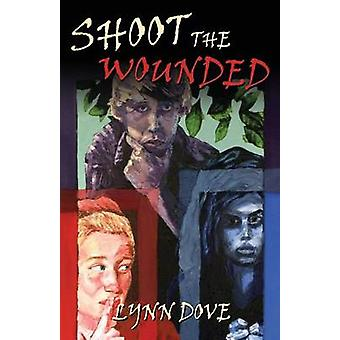 Shoot the Wounded by Dove & Lynn