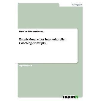 Entwicklung eines Interkulturellen CoachingKonzepts by Ratnamaheson & Monika