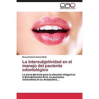 La Intersubjetividad sv El Manejo del Paciente Odontologico av Suarez Brito Manuel Antonio