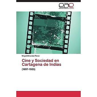 Cine y Sociedad En Cartagena de Indias by Miranda Perez Waydi