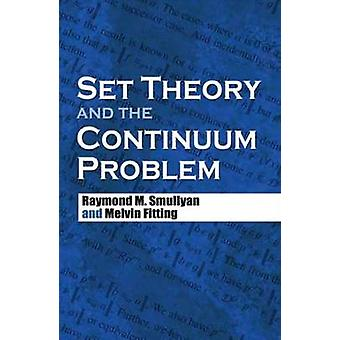 Set Theory and the Continuum Problem by Raymond M. Smullyan - Melvin