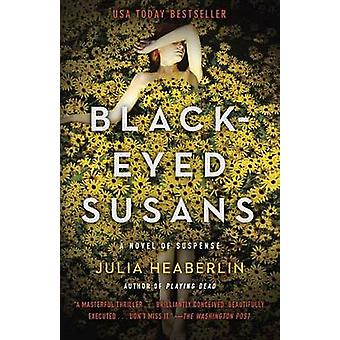 Black-Eyed Susans - A Novel of Suspense by Julia Heaberlin - 978080417
