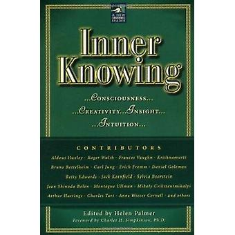 Inner Knowing - Consciousness - Creativity - Insight and Intuition by