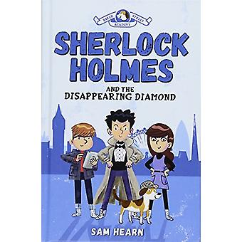 Sherlock Holmes and the Disappearing Diamond (Baker Street Academy #1