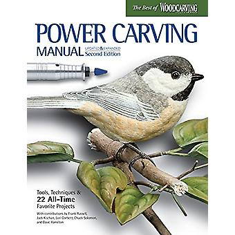 Power Carving Manual - Second Edition - Tools - Techniques - and 22 Al