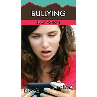Bullying - Bully No More by June Hunt - 9781596369269 Book