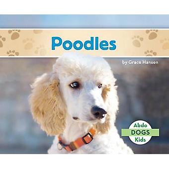Poodles by Grace Hansen - 9781680805185 Book