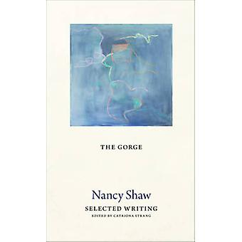 The Gorge - Selected Writing by Nancy Shaw - 9781772011401 Book