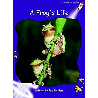 A Frog's Life - Fluency - Level 3 (International edition) by Pam Holden