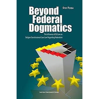Beyond Federal Dogmatics - The Influence of EU Law on Belgian Constitu