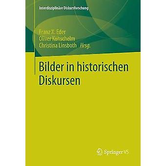 Bilder in Historischen Diskursen by Eder & Franz X.