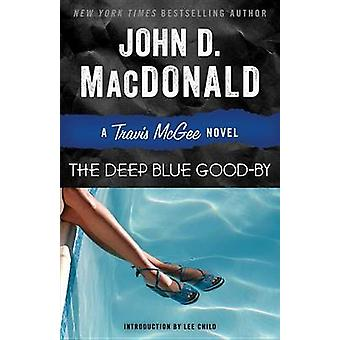 The Deep Blue Good-By - A Travis McGee Novel by John D MacDonald - Lee