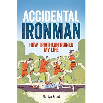 Accidental Ironman (Paperback) by Brunt Martyn