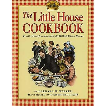 The Little House Cookbook - Frontier Foods from Laura Ingalls Wilder's