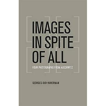 Images in Spite of All - Four Photographs from Auschwitz by Georges Di