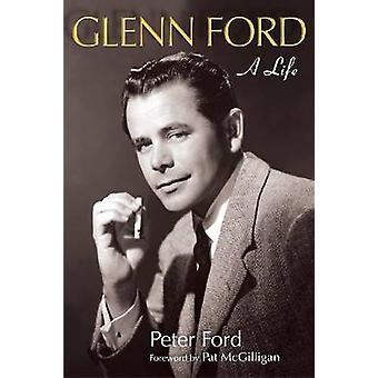 Glenn Ford - une vie par Peter Ford - Patrick McGilligan - 9780299281540