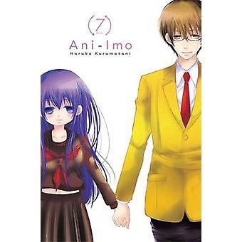Ani-Imo - Vol. 7 by Haruko Kurumatani - 9780316272384 Book