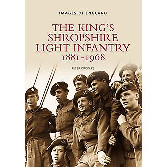 The King's Shropshire Light Infantry by Peter Duckers - Shropshire Re