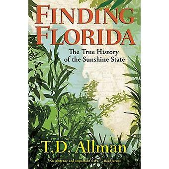 Trouver en Floride - la véritable histoire de l'état de soleil par T D Allman