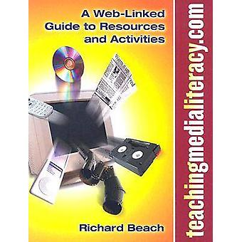 teachingmedialiteracy.com - A Web-linked Guide to Resources and Activi