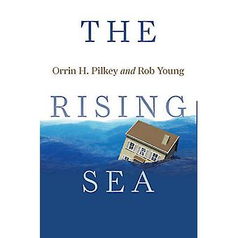 The Rising Sea by Orrin H. Pilkey - Rob Young - 9781610910040 Book
