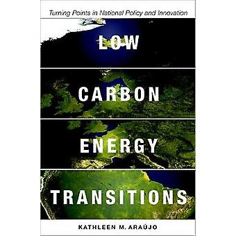 Low Carbon Energy Transitions - Turning Points in National Policy and