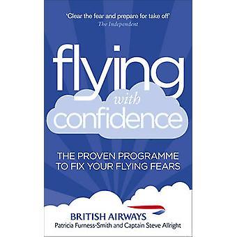 Voler en toute confiance - le Programme éprouvé pour fixer vos peurs Flying