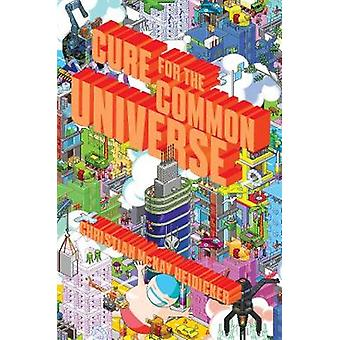 Cure for the Common Universe by Christian McKay Heidicker - 978148145