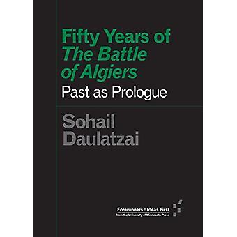 Halvtreds år af slaget om Algier - fortid som prolog af Sohail Daul