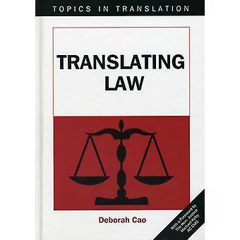 Het vertalen van wet door Deborah Cao - 9781853599545 boek