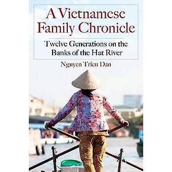 A Vietnamese Family Chronicle - Twelve Generations on the Banks of the