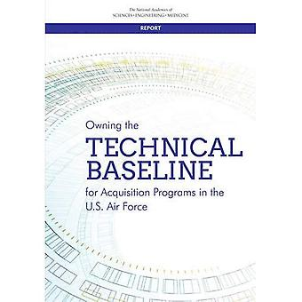 Owning the Technical Baseline for Acquisition Programs in the U.S. Air Force