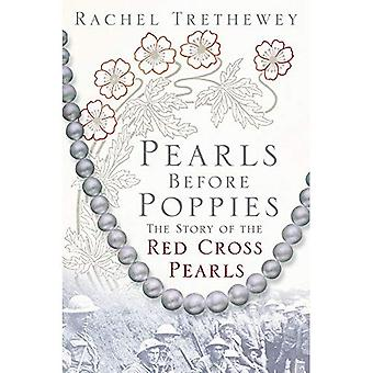 Pearls Before Poppies: The Story of the Red Cross Pearls