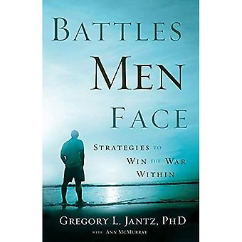 Battles Men Face: Strategies to Win the War Within