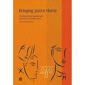 Bringing Justice Home: The Road to Final Appellate and Regional Court Establishment
